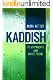Kaddish to My Parents and Other Poems