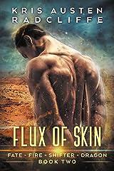 Flux of Skin (Fate Fire Shifter Dragon Book 2)