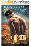 Flux of Skin (Fate Fire Shifter Dragon Book 2)
