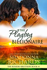 The Playboy Billionaire (The Romero Brothers, Book 3) Kindle Edition