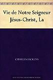 Vie de Notre Seigneur Jésus-Christ, La