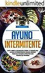 Ayuno Intermitente: Este libro le muestra cómo, a través del ayuno intermitente, puede perder peso de manera efectiva sin...