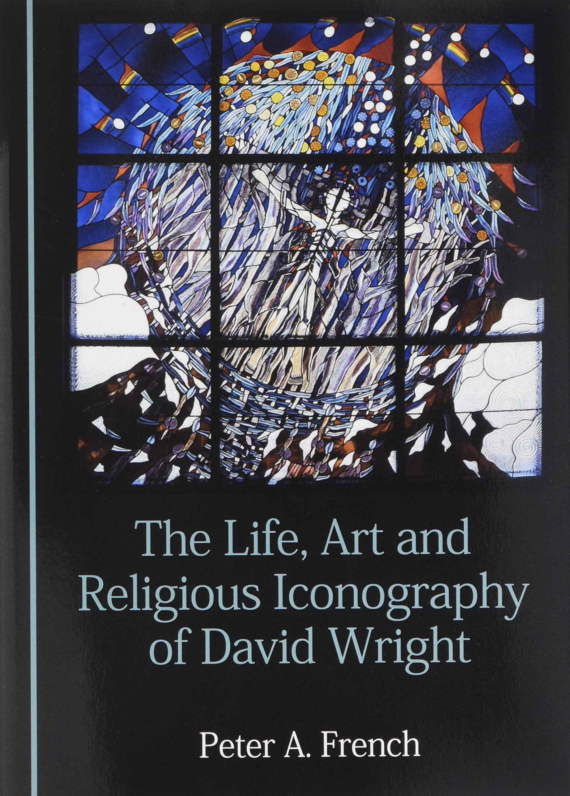 Download The Life, Art and Religious Iconography of David Wright PDF