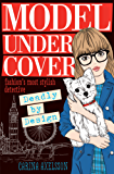 Model Under Cover – Deadly By Design: Model Under Cover (Book 3)