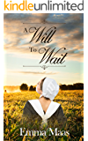 A Will to Wait (Amish Romance)