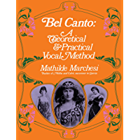 Bel Canto: A Theoretical and Practical Vocal Method (Dover Books on Music) book cover