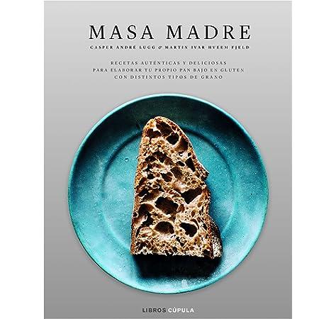 Masa Madre (Cocina): Amazon.es: Lugg, Casper André, Hveem Fjeld, Martin Ivar, Villalba Ruiz, Carmen: Libros