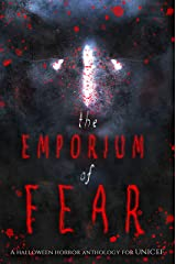 The Emporium of Fear: A Halloween Horror Anthology Kindle Edition
