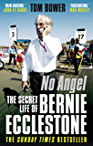 No Angel: The Secret Life of Bernie Ecclestone (English Edition)