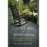 The Little Way of Ruthie Leming: A Southern Girl, a Small Town, and the Secret of a Good Life