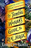 The Thinking Woman's Guide to Real Magic: A Novel