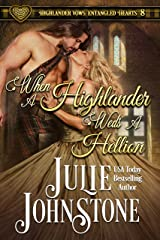 When a Highlander Weds a Hellion (Highlander Vows: Entangled Hearts Book 8) Kindle Edition