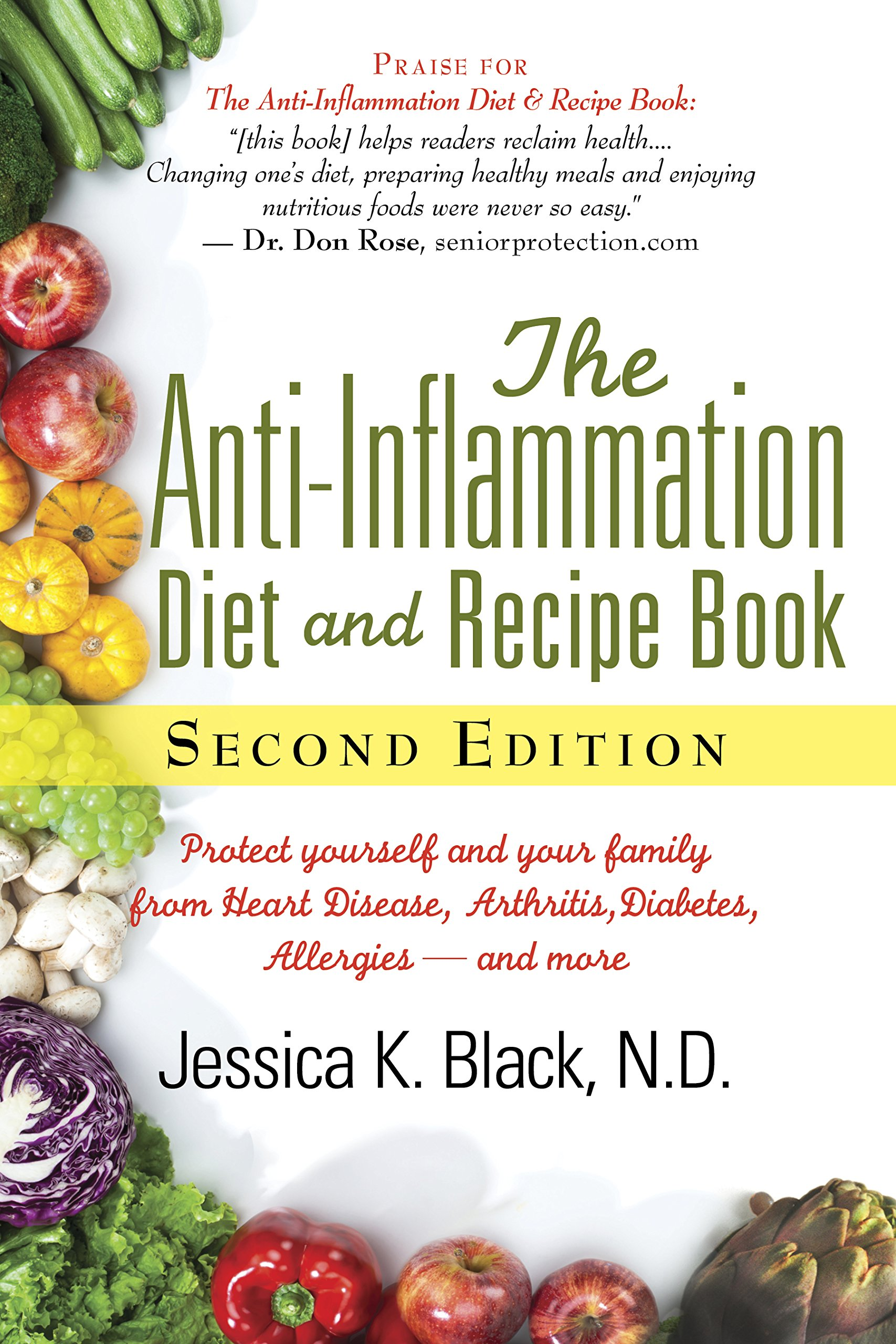 The Anti-Inflammation Diet and Recipe Book, Second Edition: Protect Yourself and Your Family from Heart Disease, Arthritis, Diabetes, Allergies, —and More pdf