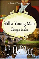 Still a Young Man: Mr. Darcy is in Love: A Pride and Prejudice Variation Kindle Edition