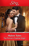 Mills & Boon : The Prince's Captive Virgin (Once Upon a Seduction…)