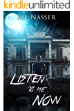 Listen to Me Now: Supernatural Horror with Scary Ghosts & Haunted Houses