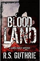 Blood Land: A Hard Boiled Murder Mystery (A James Pruett Mystery Book 1) Kindle Edition