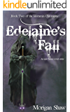 Edelaine's Fall: Book Two of the Idoramin Chronicles: An Epic Fantasy Adventure Series