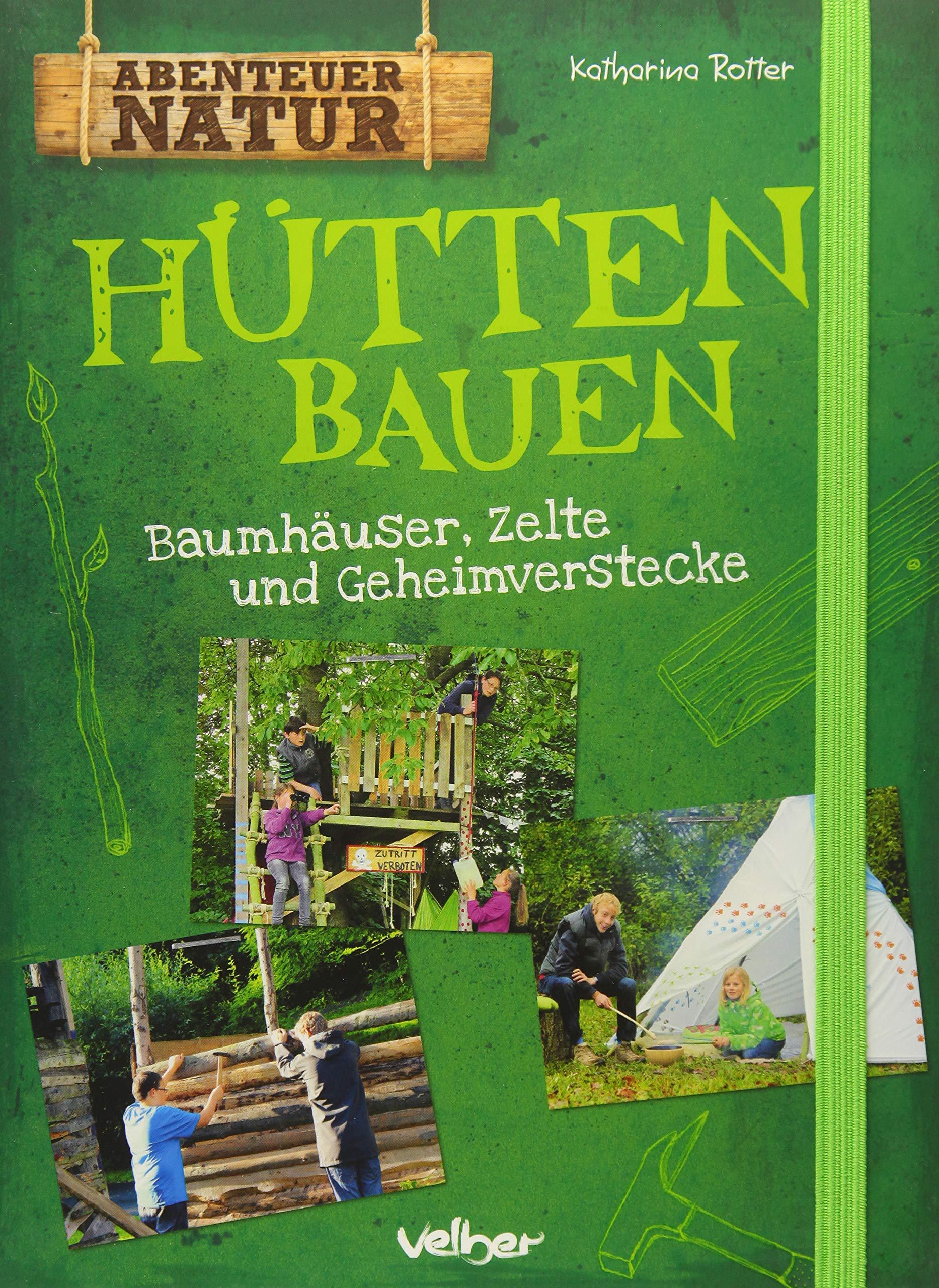 Bevorzugt Hütten bauen: Baumhäuser, Zelte und Geheimverstecke Abenteuer PH06
