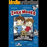 Zeke Meeks vs His Big Phony Cousin