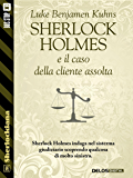 Sherlock Holmes e il caso della cliente assolta (Sherlockiana)