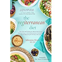 The Vegiterranean Diet: The New and Improved Mediterranean Eating Plan--with Deliciously Satisfying Vegan Recipes for Optimal Health (English Edition)