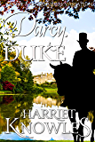 Darcy, the Duke: A Pride and Prejudice Variation (The Diverse Lives of Fitzwilliam Darcy Book 1) (English Edition)