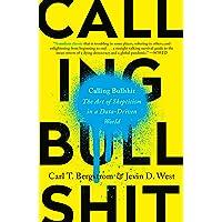 Calling Bullshit: The Art of Skepticism in a Data-Driven World