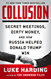 Collusion: Secret Meetings, Dirty Money, and How Russia Helped Donald Trump Win