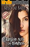 Random Acts of Blindness (An Erotic Romance): A Novella