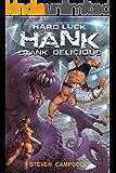 Hard Luck Hank: Stank Delicious