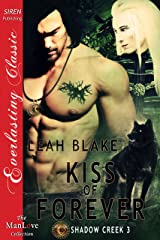 Kiss of Forever [Shadow Creek 3] (Siren Publishing Everlasting Classic ManLove) Kindle Edition