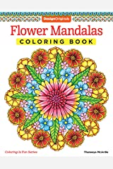Flower Mandalas Coloring Book (Design Originals) 30 Beginner-Friendly & Relaxing Floral Art Activities on High-Quality Extra-Thick Perforated Paper that Resists Bleed Through (Coloring Is Fun) Paperback