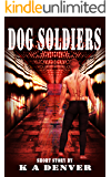 Dog Soldiers: A Gory Little Short Story