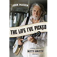 The Life I've Picked: A Banjo Player's Nitty Gritty Journey book cover