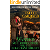 Wanted: Mail Order Bride for the Reluctant Sheriff: Historical Western Romance