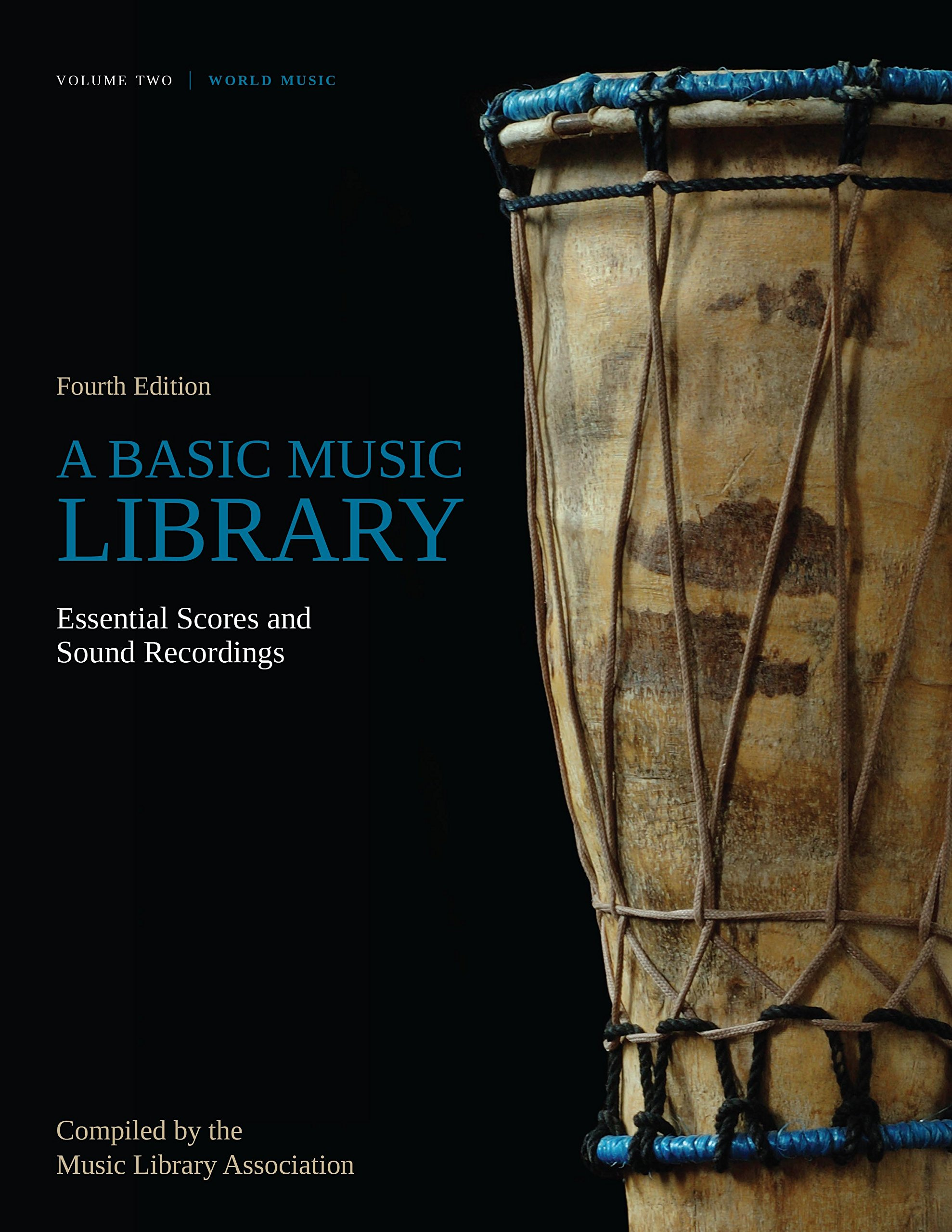 A Basic Music Library: Essential Scores and Sound Recordings, Fourth Edition, Volume 2: World Music by American Library Association
