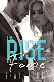 The Rise to Fame (The Fame Series Book 1)