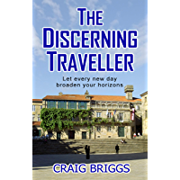 The Discerning Traveller: Let every new day broaden your horizons (The Journey Book 6) (English Edition)