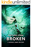 Broken (Nevada James #1) (Nevada James Mysteries)