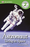Astronaut Living in Space (DK Readers Level 2) (English Edition)