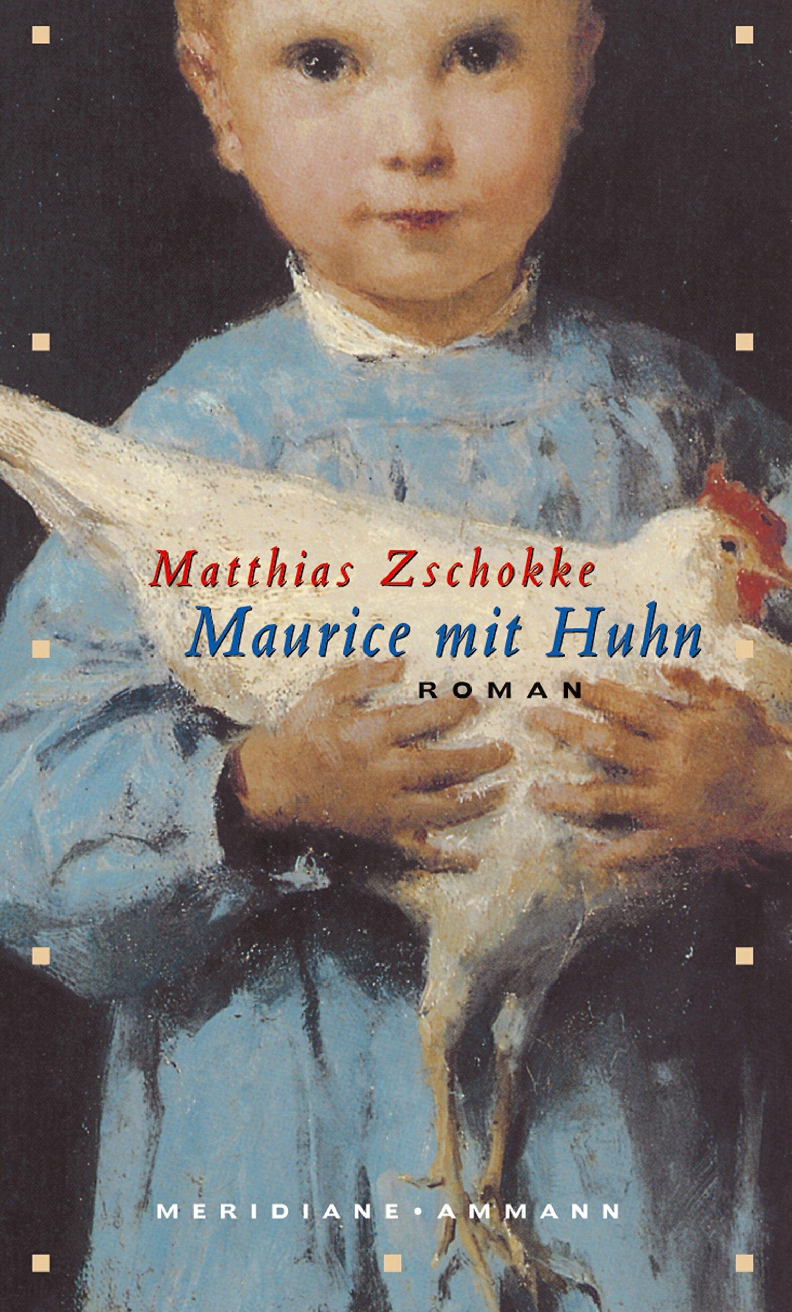 Maurice mit Huhn: Roman
