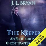 The Keeper: Ellie Jordan, Ghost Trapper
