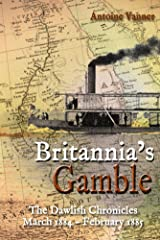 Britannia's Gamble: The Dawlish Chronicles  March 1884 – February 1885 Kindle Edition