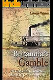 Britannia's Gamble: The Dawlish Chronicles  March 1884 – February 1885
