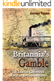 Britannia's Gamble: The Dawlish Chronicles  March 1884 – February 1885