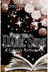 From the Dark Side: A Charity Anthology Kindle Edition