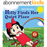 Children's books: Hilly Finds Her Quiet Place: Kids books about growing up and facts of life ages 2-8 (Bedtime stories) (English Edition)