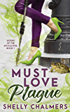 Must Love Plague: A Sisters of the Apocalypse Novel