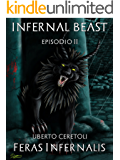 Feras Infernalis (Infernal Beast Vol. 2)